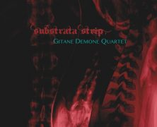 GITANE DEMONE QUARTET: Substrata Strip (Dark Vinyl Records 2018)