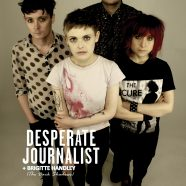 DESPERATE JOURNALIST + BRIGITTE HANDLEY, EN FEBRERO EN MADRID