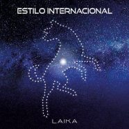 ESTILO INTERNACIONAL: Laika (Delia Records 2018)