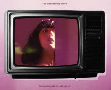 THE UNDERGROUND YOUTH: Montage Images of Lust & Fear (FuzzClub Records 2019)
