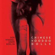 DER HIMMEL ÜBER BERLIN: Chinese Voodoo Dolls (Unknown Pleasures Records 2019)
