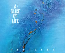 A SLICE OF LIFE: Restless (Wool-E Discs 2018)