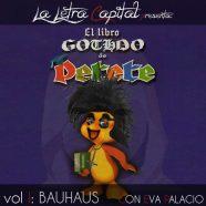 Laletracapital presenta: EL LIBRO GOTHDO DE PETETE – VOL I – Bauhaus (con Eva Palacio)