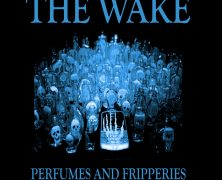 THE WAKE: Perfumes and Fripperies (Blaylox Records 2020)