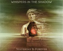 WHISPERS IN THE SHADOW: Yesterday is Forever (Solar Lodge Records, 2020)