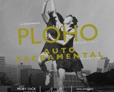 PLOHO + AUTO SACRAMENTAL EN FEBRERO EN MADRID