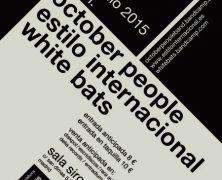 RECORDATORIO ESTE VIERNES: OCTOBER PEOPLE + ESTILO INTERNACIONAL+ WHITE BATS, 26 DE JUNIO EN SIROCO, MADRID