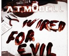 A.T. MÖDELL: Wired For Evil (Autoproducido 2014)