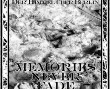 DER HIMMEL ÜBER BERLIN: Memories Never Fade (SwissDarkNights 2013)