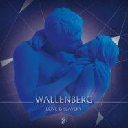 WALLENBERG: Love Is Slavery (Manic Depression 2013)