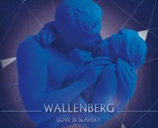 WALLENBERG: Love Is Slavery (Manic Depression 2013)